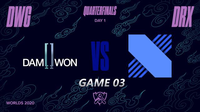 2020英雄联盟全球总决赛八强赛 DWG vs DRX 第三场